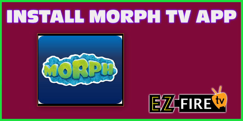 Install Morph TV on FireStick